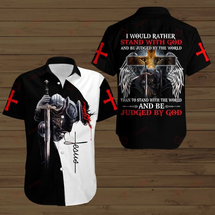 Knight Templar I Would Rather Stand With God And Be Judge By The Word Hawaiian Shirt
