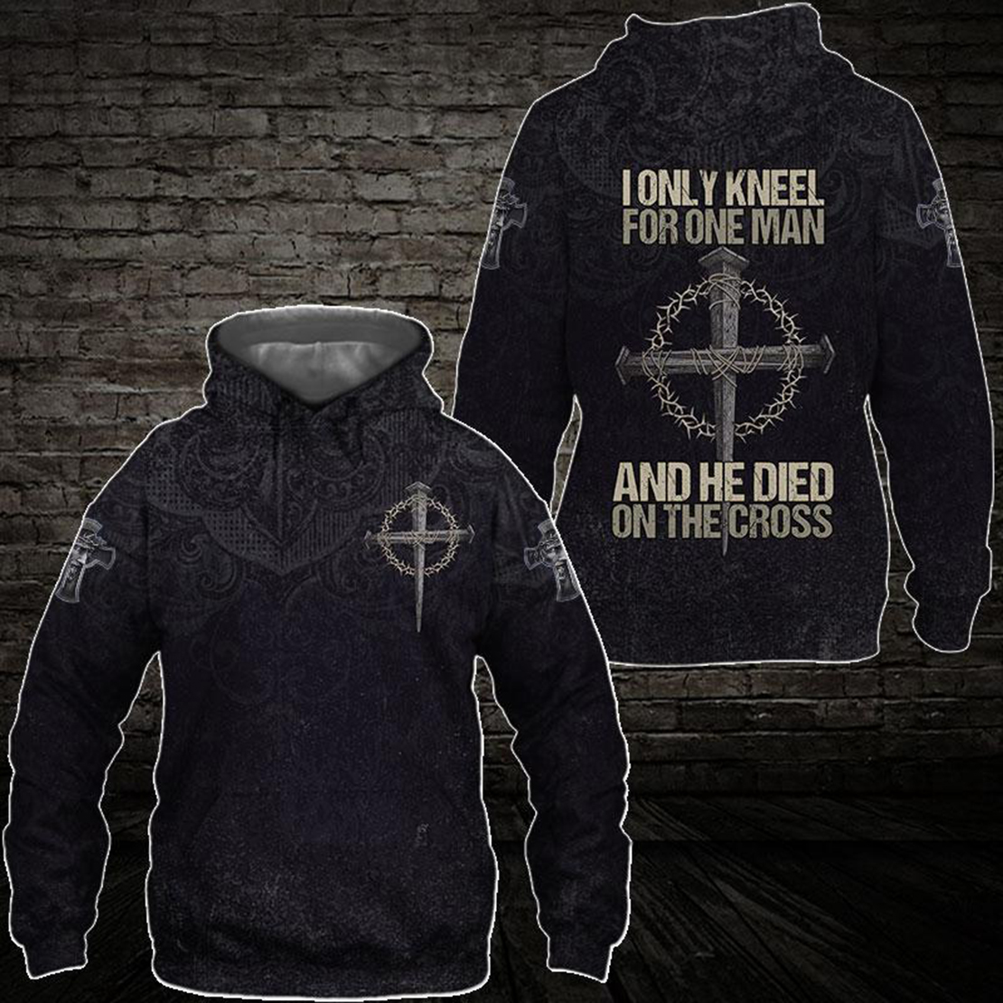 I only kneel for one man and he died on the cross full printing 3d hoodie